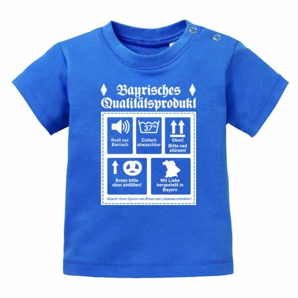 """Baby Shirt """"Bayerisches Qualitätsprodukt"""" blau"""
