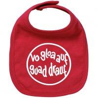 """Babylätzchen """"Vo gloa auf guad drauf"""" rot"""