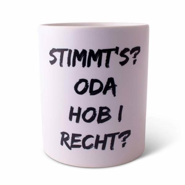 """Tasse """"Stimmt's? oda hob i Recht?"""""""
