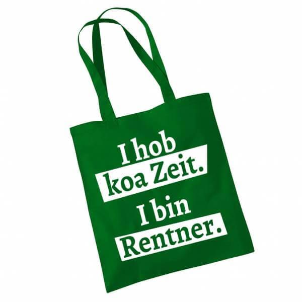 """Tasche """"I hob koa Zeit. I bin Rentner."""" grün"""