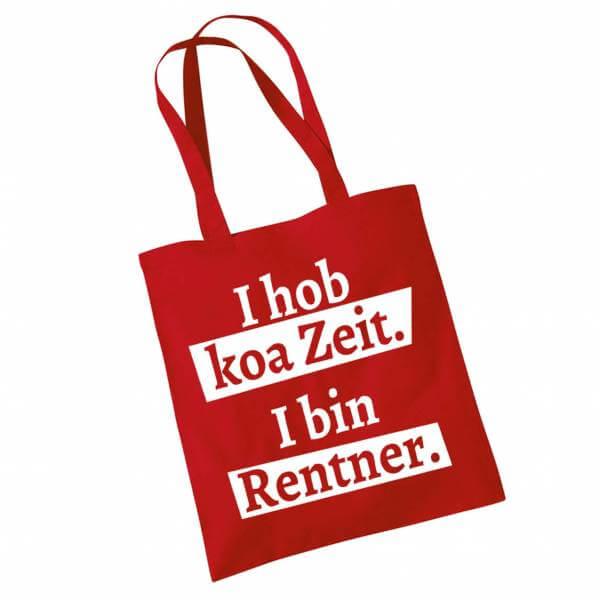 """Tasche """"I hob koa Zeit. I bin Rentner."""" rot"""