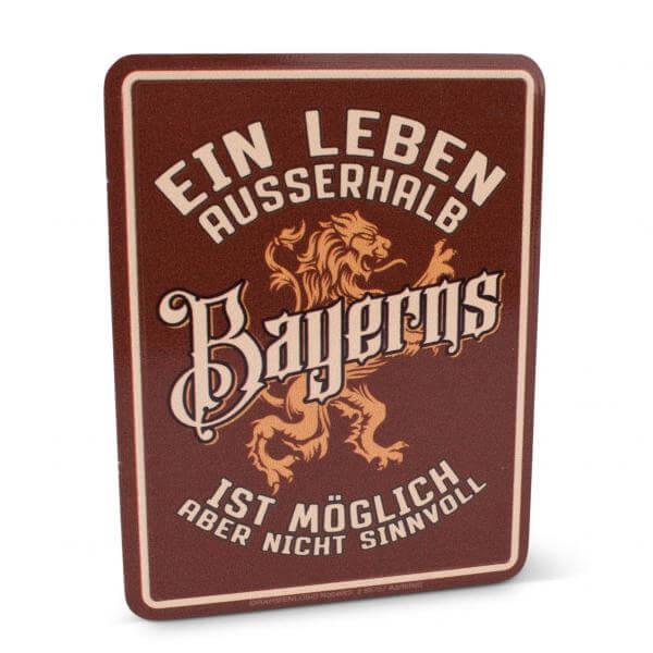 """Kühlschrankmagnet """"Ein Leben außerhalb Bayerns ..."""""""