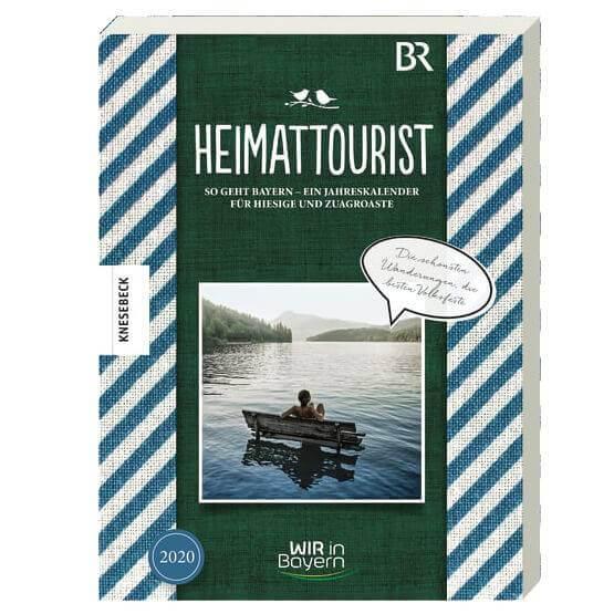 Heimattourist - ein Jahreskalender für Hiesige und Zuagroaste
