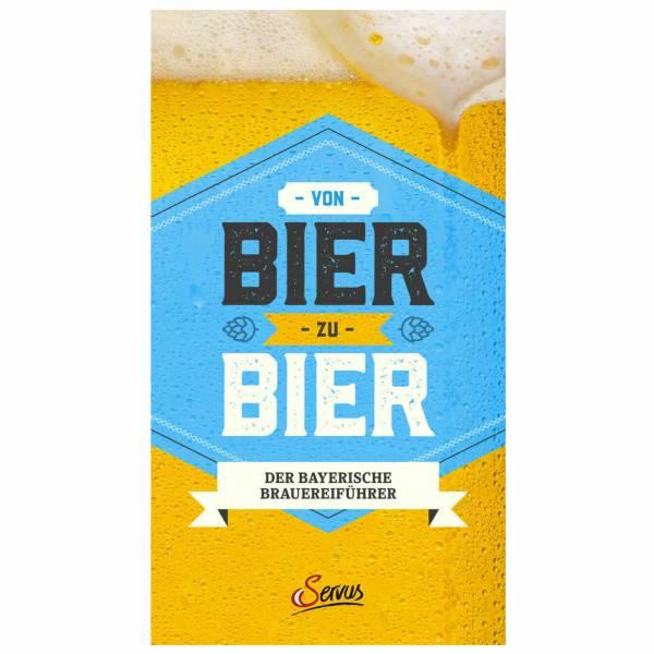 Von Bier zu Bier - der bayerische Brauereiführer